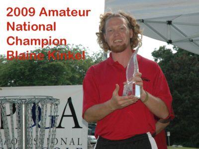 Congrats to Blaine Kinkel - 2009 Amateur National Champion